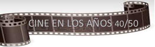 Cine en los años 40/50