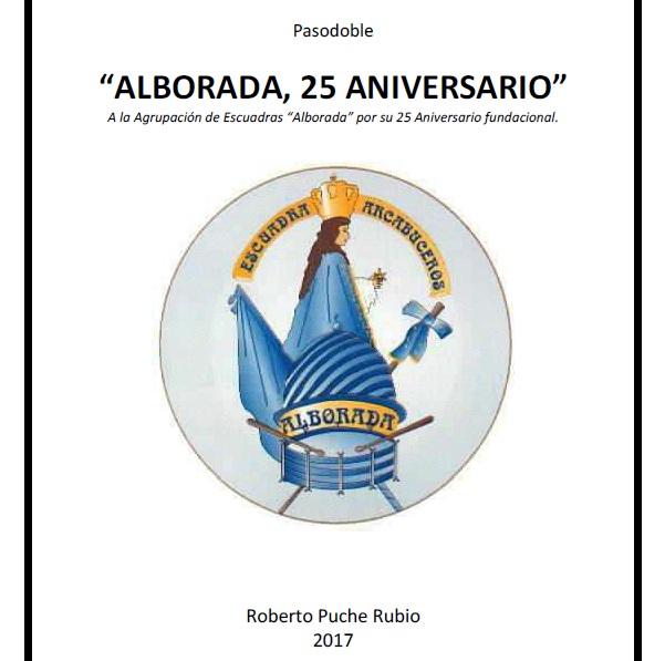 """""""Alborada, 25 Aniversario"""" Impresiones del compositor"""